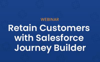 Retain Customers with Salesforce Journey Builder Webinar